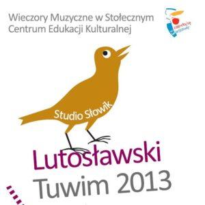 Koncert Lutosławski Tuwim 2013