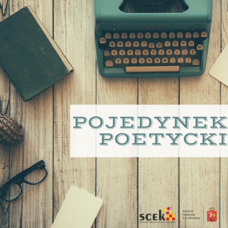 Pojedynek Poetycki, 18 maja 2019 r, godz. 19.00