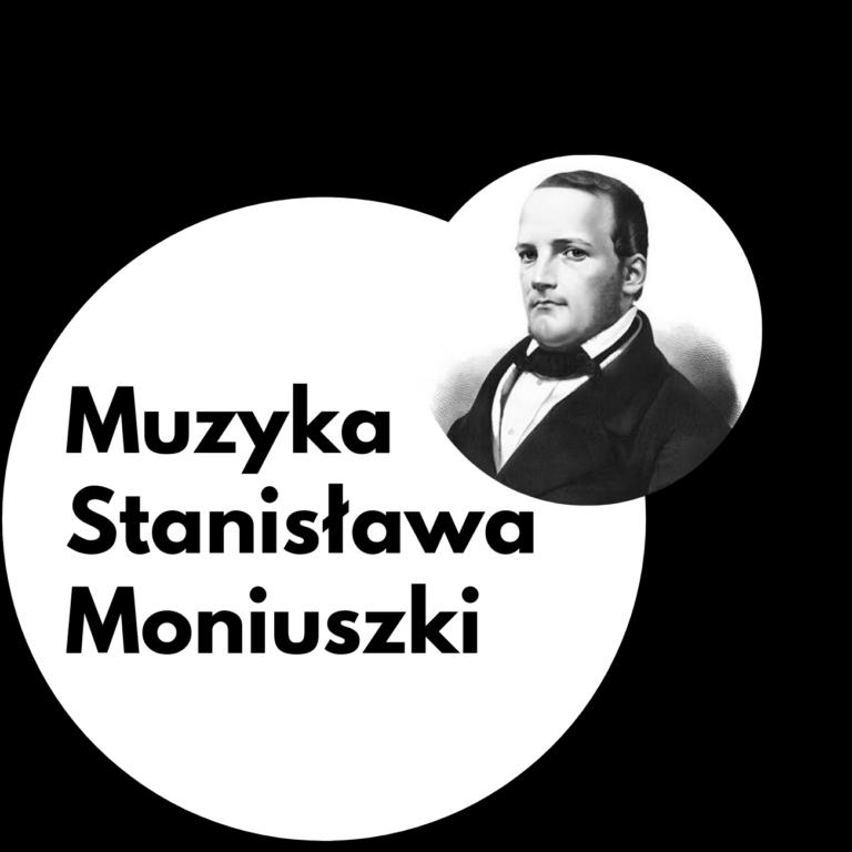 Koncert Muzyka Stanisława Moniuszki