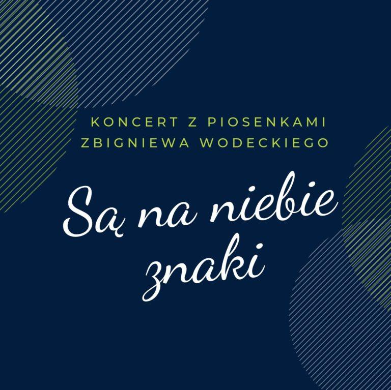 Są na niebie znaki - koncert z piosenkami Zbigniewa Wodeckiego