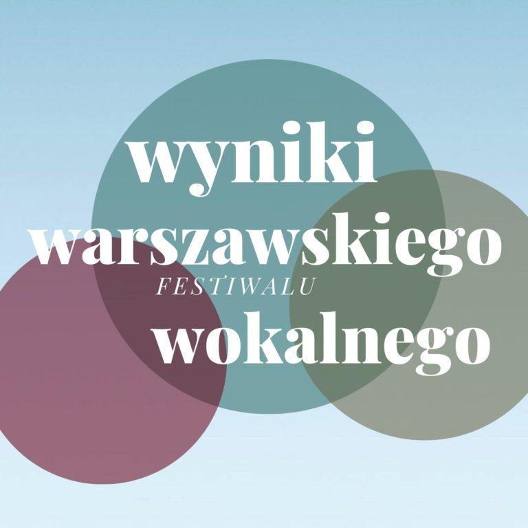Wyniki Warszawskiego Festiwalu Wokalnego